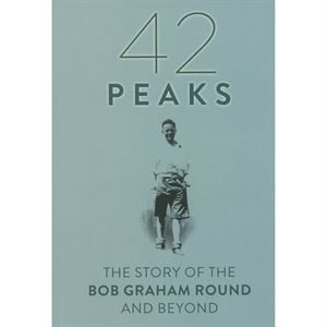 42 Peaks - The Story of the Bob Graham Round