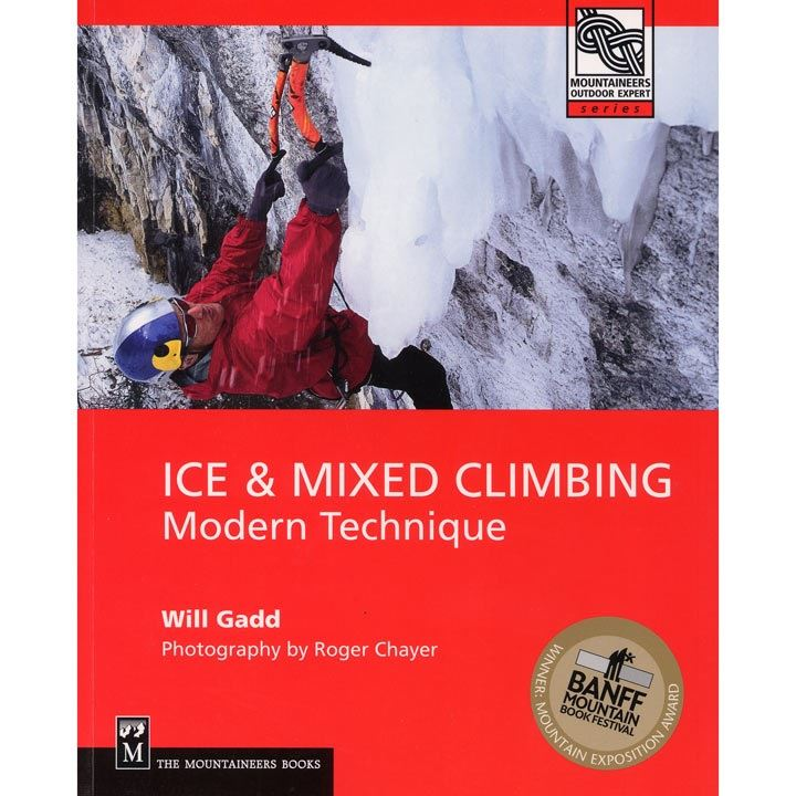 Ice and Mixed Climbing: Modern Technique