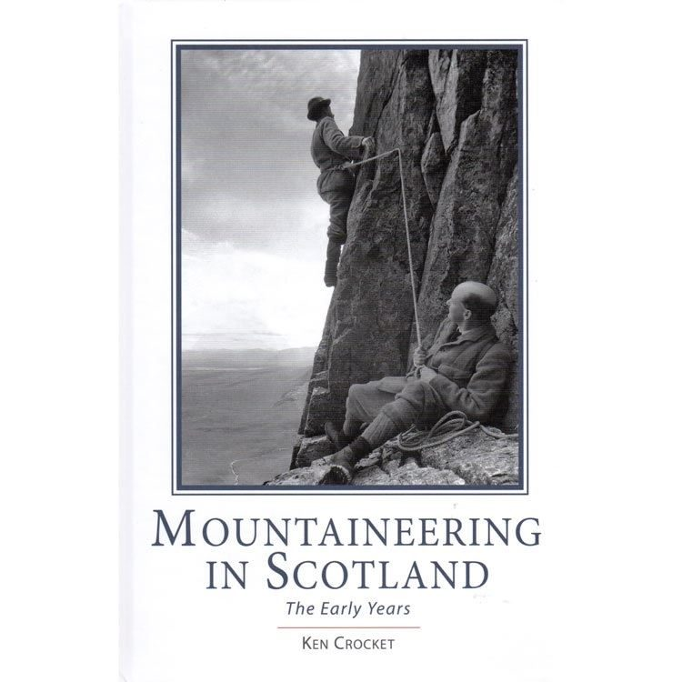 Mountaineering in Scotland - The Early Years