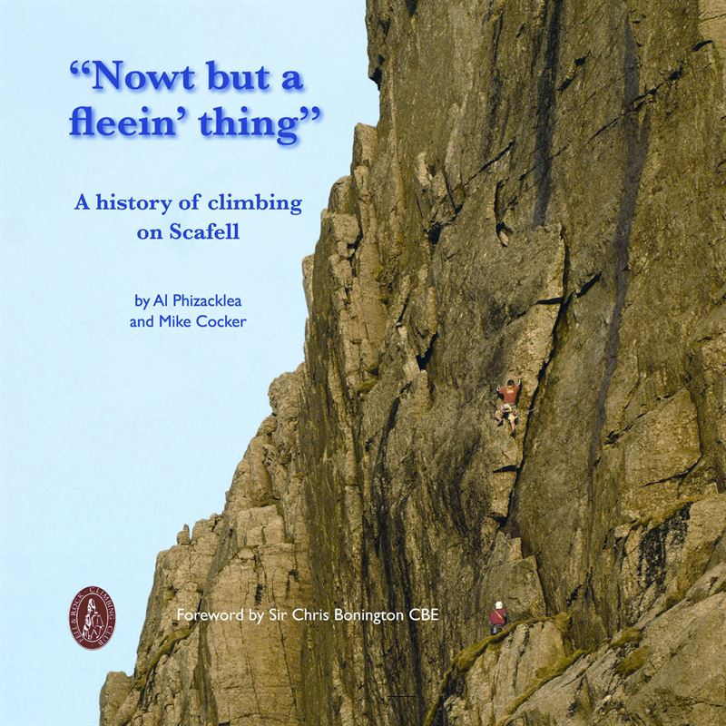 Nowt but a Fleein' Thing - A History of Climbing on Scafell